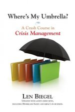 Where's My Umbrella, a Crash Course in Crisis Management