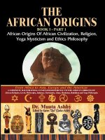 African Origins of African Civilization, Mystic Religion, Yoga Mystical Spirituality and Ethics Philosophy Volume 1