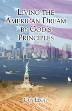 Living the American Dream by God's Principles