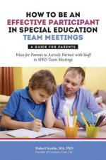 How to Be an Effective Participant in Special Education Team Meetings
