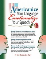 Americanize Your Language and Emotionalize Your Speech!