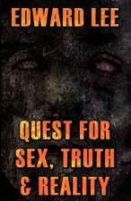 Quest for Sex, Truth & Reality