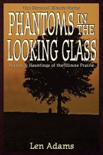 Phantoms in the Looking Glass