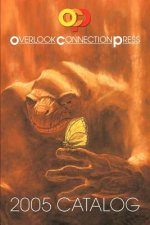 2005 Overlook Connection Press Catalog and Fiction Sampler