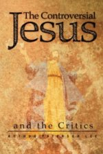 Controversial Jesus and the Critics