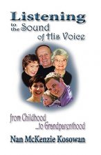 Listening to the Sound of His Voice-From Childhood to Grandparenthood