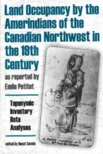 Land Occupancy by the Amerindians of the Canadian Northwest in the 19th Century, as reported by mile Petitot