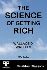 Science of Getting Rich (Qualitas Classics)
