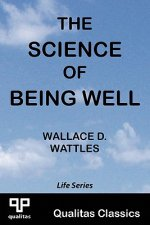 Science of Being Well (Qualitas Classics)