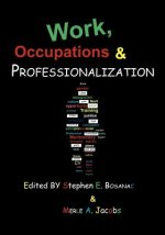 Work, Occupations and Professionalization