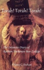 Torah! Torah! Torah! The Intimate Diary of Rabban Yochanan Ben-Zakkai