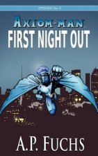 First Night Out [Axiom-man Saga, Episode No. 0]