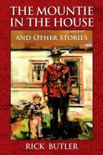 Mountie in the House and Other Stories