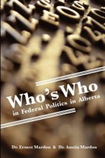 Who's Who in Federal Politics in Alberta