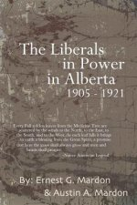 Liberals in Power in Alberta 1905-1921