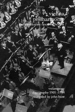Wiener Philharmoniker 1 - Vienna Philharmonic and Vienna State Opera Orchestras: Discography