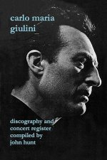 Carlo Maria Giulini: Discography and Concert Register