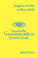 Singers on the Yellow Label (Deutsche Grammophon): 7 Discographies: Maria Stader, Elfriede Trotschel, Annelies Kupper, Wolfgang Windgassen, Ernst Hafl