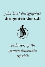 Dirigenten Der DDR. Conductors of the German Democratic Republic. 5 Discographies. Otmar Suitner, Herbert Kegel, Heinz Rogner (Rogner), Heinz Bongartz