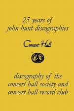 Concert Hall. Discography of the Concert Hall Society and Concert Hall Record Club.