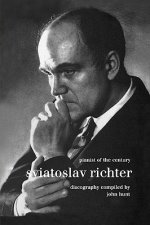 Sviatoslav Richter: Pianist of the Century: Discography