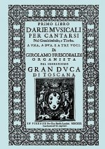 D'Arie Musicali Per Cantarsi. Primo Libro & Secondo Libro. [Facsimiles of the 1630 Editions.]