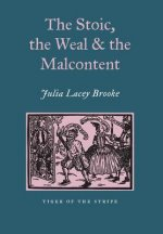 Stoic, The Weal & The Malcontent