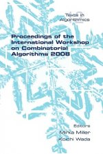 Proceedings of the International Workshop on Combinatorial Algorithms 2008