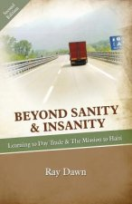 Beyond Sanity & Insanity