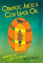 Orange Juice and Cod Liver Oil