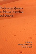 Performing Memory in Biblical Narrative and Beyond