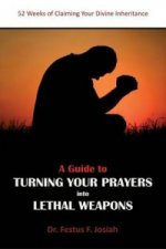 Guide to Turning Your Prayers into Lethal Weapons