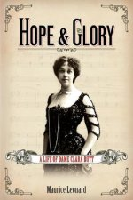Hope and Glory: A Life of Dame Clara Butt