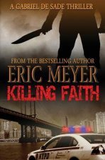 Killing Faith (A Gabriel De Sade Thriller, Book 1)