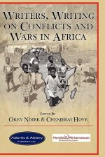 Writers, Writing on Conflicts and Wars in Africa