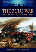 Zulu War Through Contemporary Eyes