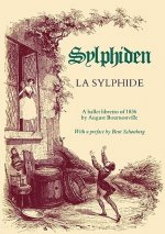 Sylphide - A Ballet Libretto of 1836