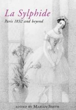 Sylphide - 1832 and Beyond.
