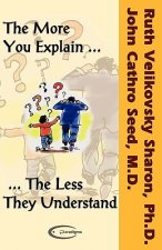 More You Explain the Less They Understand