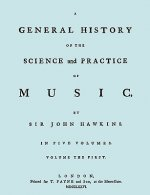 General History of the Science and Practice of Music. Vol.1 of 5. [Facsimile of 1776 Edition of Vol.1.]