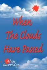 When The Clouds Have Passed