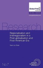 Regionalisation and Interregionalism in a Post-globalisation and Post-American Era