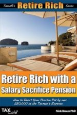 Retire Rich with a Salary Sacrifice Pension