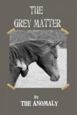 GREY MATTER by The Anomaly