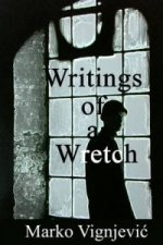 Writings of a Wretch