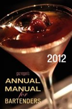 Gaz Regan's ANNUAL MANUAL for Bartenders, 2012