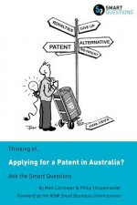 Thinking of...Applying for a Patent in Australia? Ask the Smart Questions