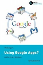 Thinking of...Using Google Apps? Ask the Smart Questions