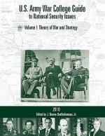 U.S. Army War College Guide to National Security Issues, Vol I