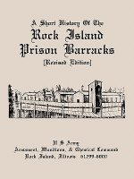 Short History of the Rock Island Prison Barracks